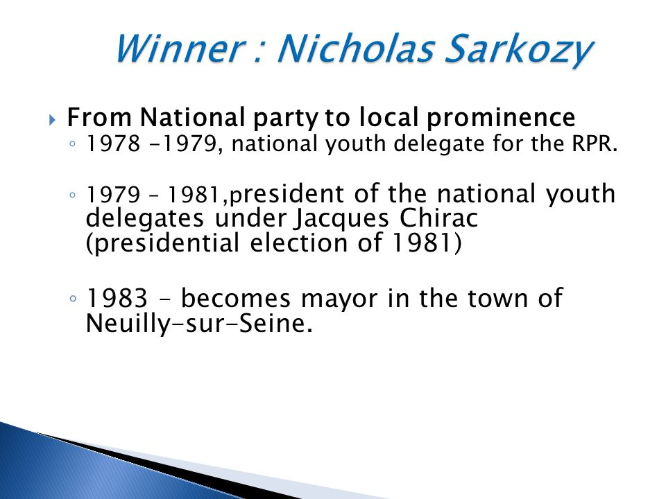  From National party to local prominence ◦ 1978 -1979, national youth delegate for the RPR.