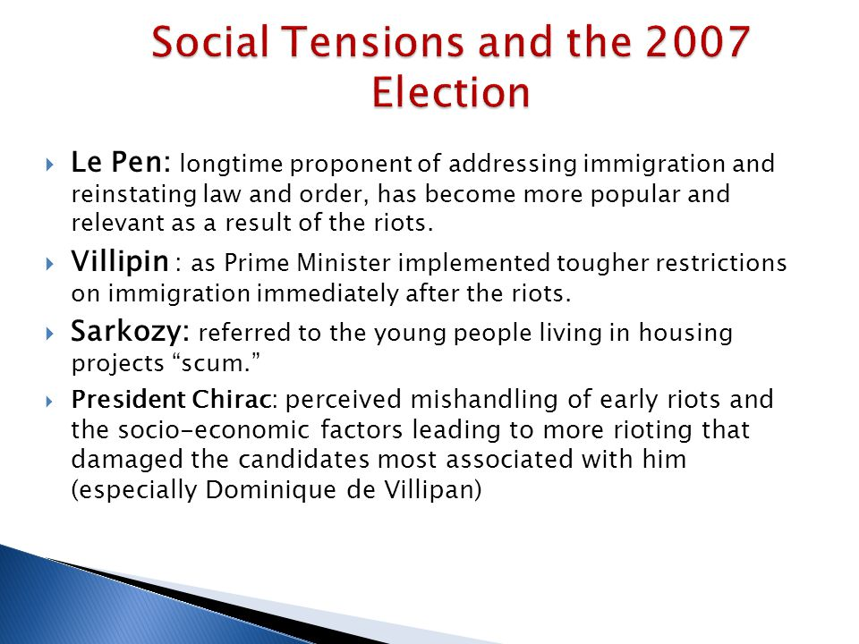  Le Pen: longtime proponent of addressing immigration and reinstating law and order, has become more popular and relevant as a result of the riots.