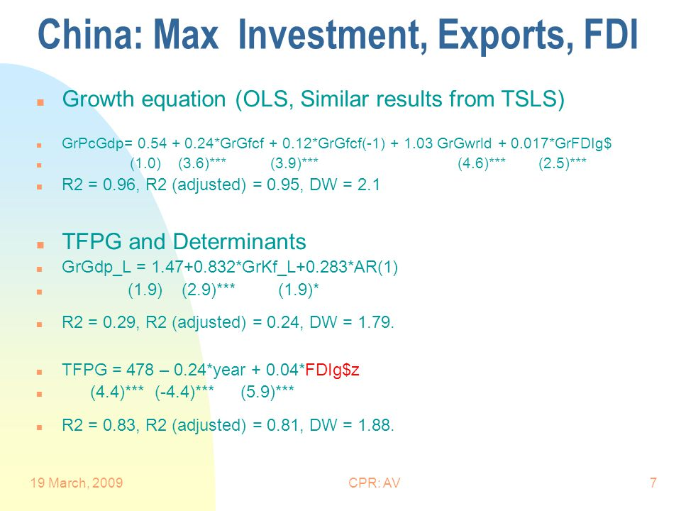 19 March, 2009CPR: AV8 China: Weakness and Risks n Weakness: Other side of coin of past growth drivers u Govt/Socialist Ownership: Excess capacity (e.g.