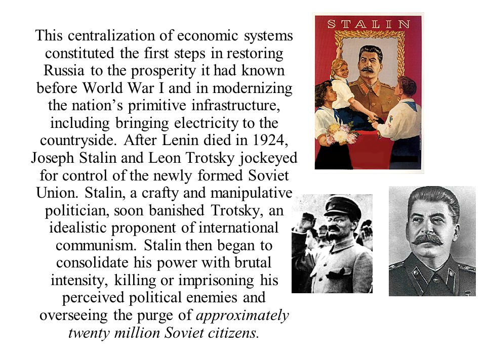 This centralization of economic systems constituted the first steps in restoring Russia to the prosperity it had known before World War I and in moder