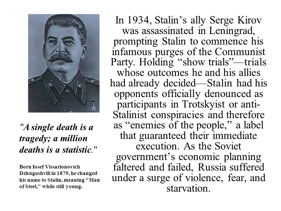 """In 1934, Stalin's ally Serge Kirov was assassinated in Leningrad, prompting Stalin to commence his infamous purges of the Communist Party. Holding """"sh"""