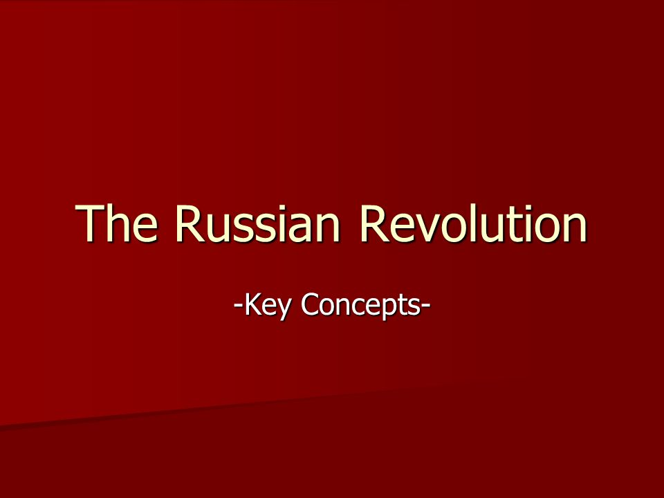 The Russian Revolution -Key Concepts-