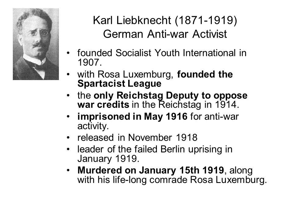 Karl Liebknecht (1871-1919) German Anti-war Activist founded Socialist Youth International in 1907.
