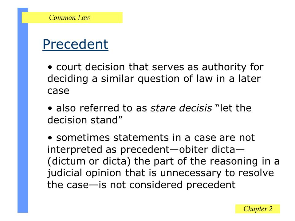 """Precedent court decision that serves as authority for deciding a similar question of law in a later case also referred to as stare decisis """"let the de"""