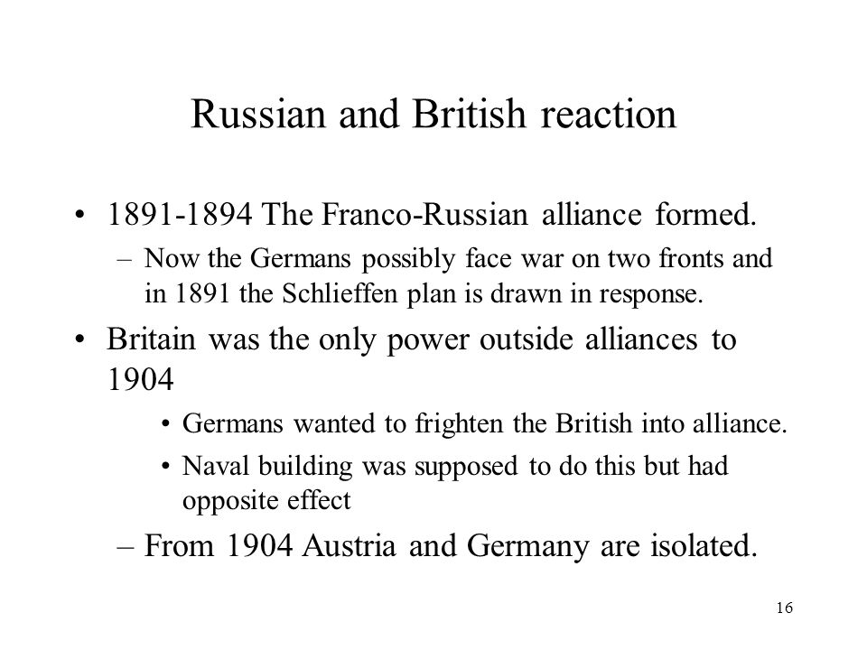 16 Russian and British reaction 1891-1894 The Franco-Russian alliance formed.