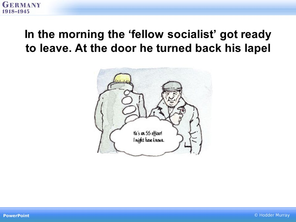 In the morning the 'fellow socialist' got ready to leave. At the door he turned back his lapel