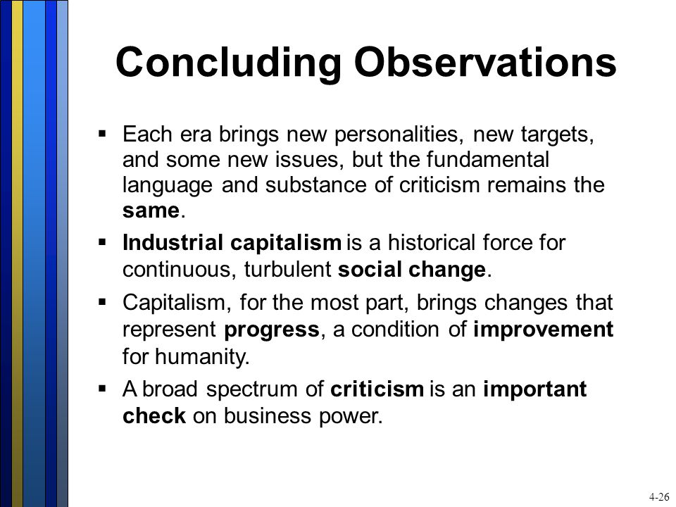 Concluding Observations  Each era brings new personalities, new targets, and some new issues, but the fundamental language and substance of criticism