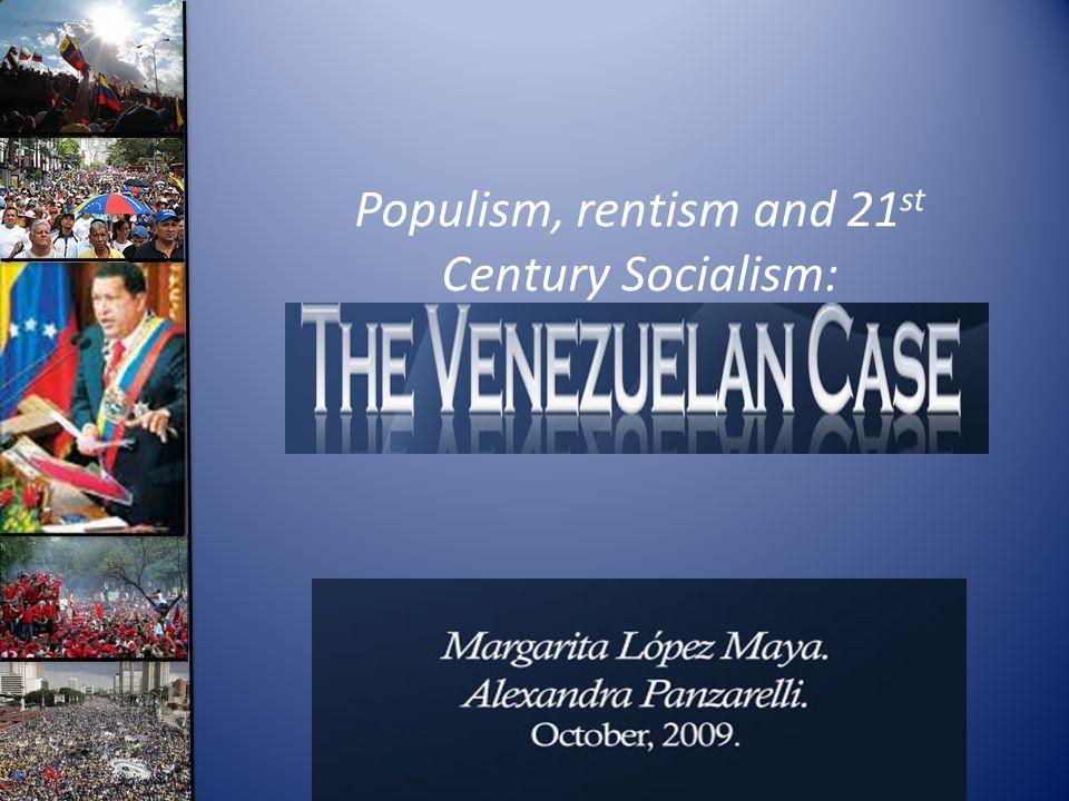 Populism, rentism and 21 st Century Socialism: