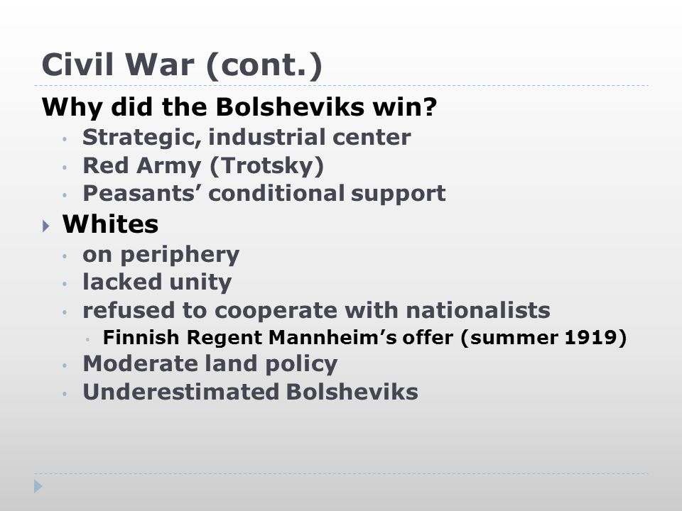 Civil War (cont.)  Nationalists on periphery lacked unity popular support  Peasants poorly organized local concerns When forced to choose, supported Reds as lesser evil Soviet Power (local power)