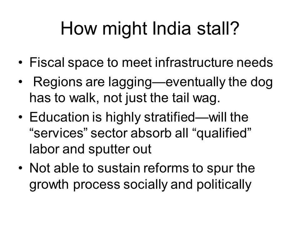 How might India stall.