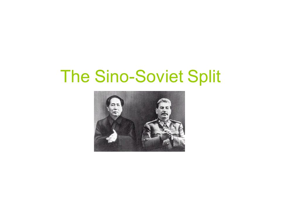 Sino-Soviet Split In the immediate years after the People's Republic of China was proclaimed, the Soviet Union became its closest ally, united in Communism.