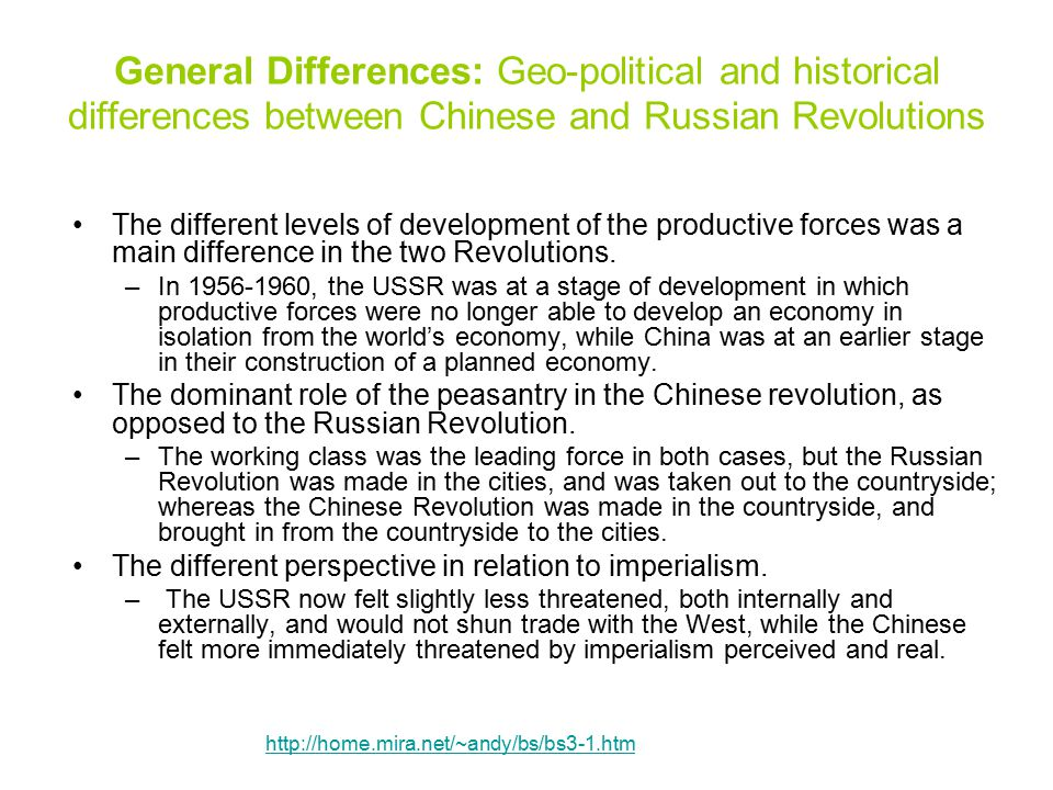 General Differences: Geo-political and historical differences between Chinese and Russian Revolutions The different levels of development of the produ