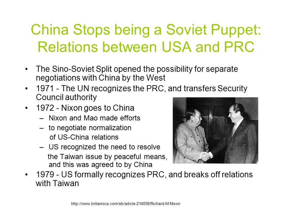 China Stops being a Soviet Puppet: Relations between USA and PRC The Sino-Soviet Split opened the possibility for separate negotiations with China by