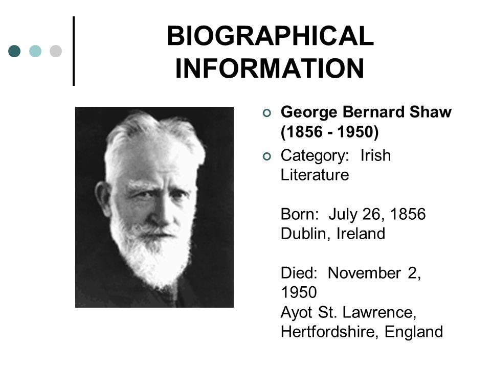 Biography(1) George Bernard Shaw was born in Dublin on 26th July, 1856.