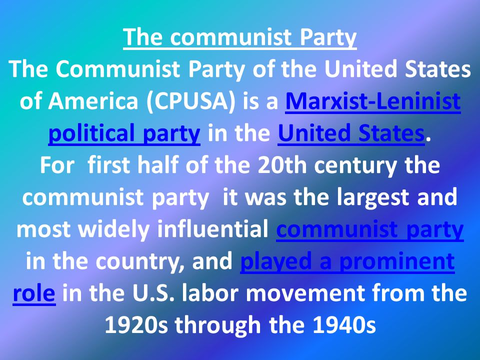 The communist Party The Communist Party of the United States of America (CPUSA) is a Marxist-Leninist political party in the United States.
