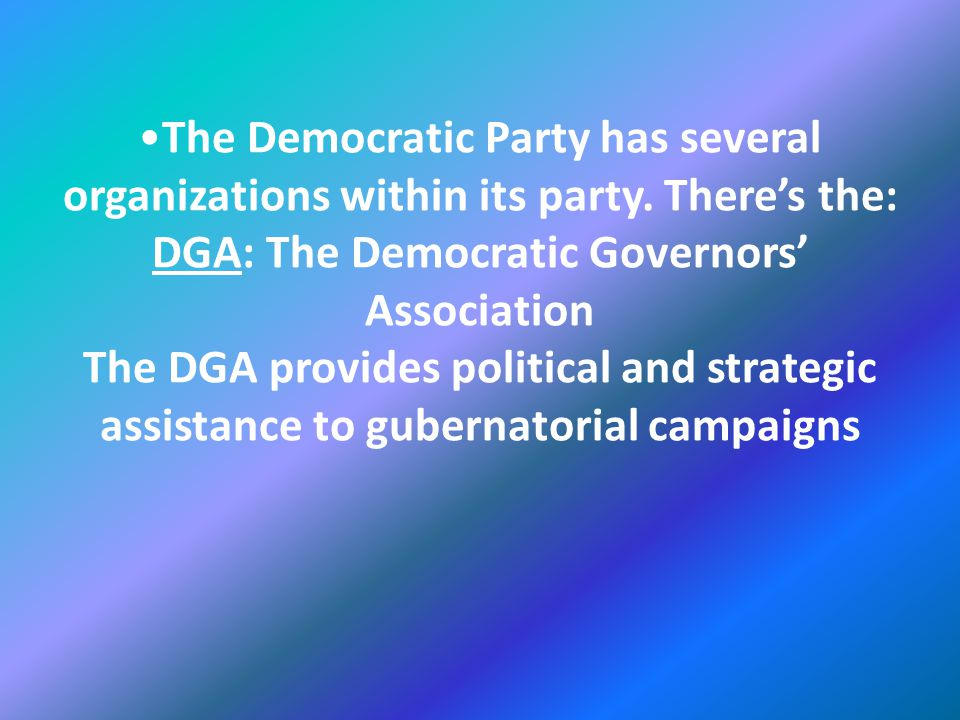 The Democratic Party has several organizations within its party.