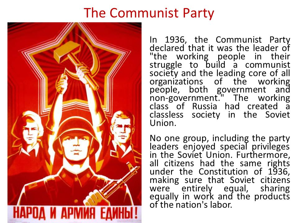 The Communist Party In 1936, the Communist Party declared that it was the leader of
