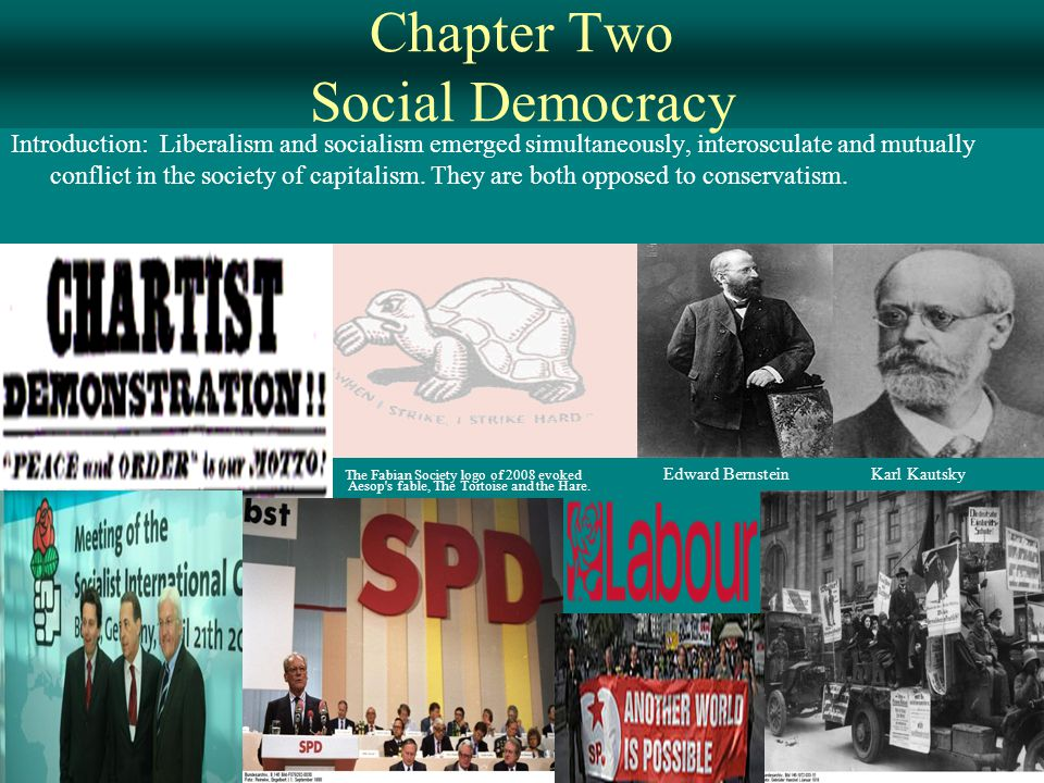 Chapter Two Social Democracy Introduction: Liberalism and socialism emerged simultaneously, interosculate and mutually conflict in the society of capitalism.