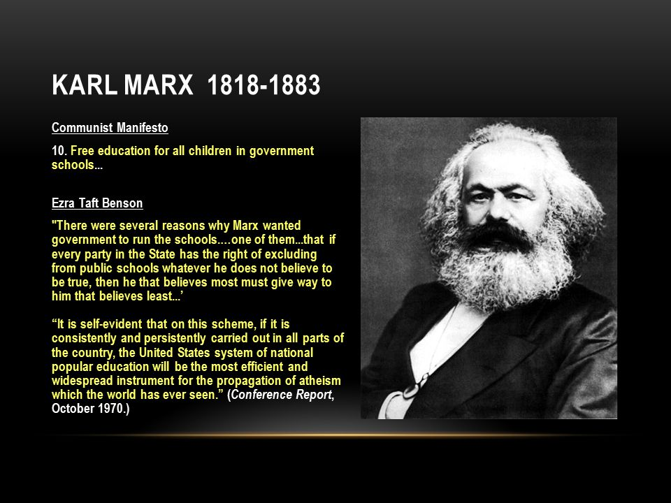 Communist Manifesto 10. Free education for all children in government schools...