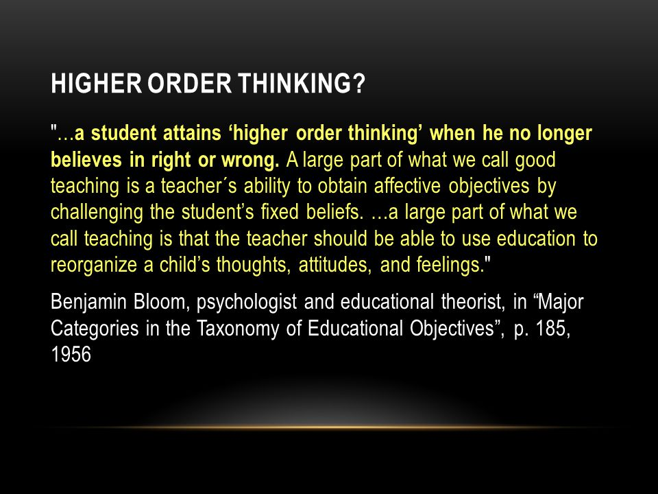 HIGHER ORDER THINKING.