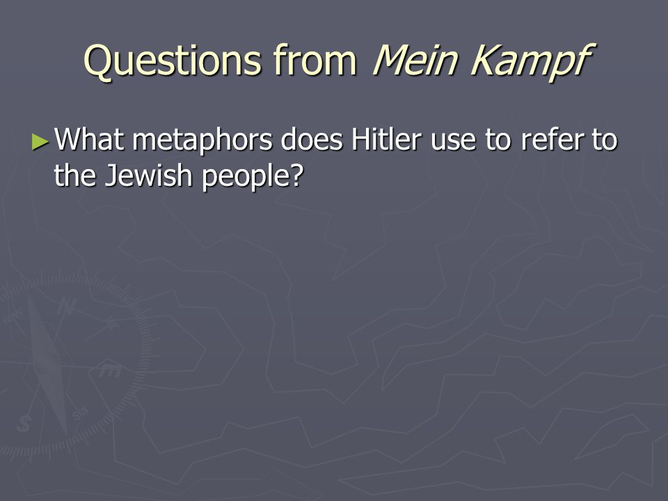 Questions from Mein Kampf ► What metaphors does Hitler use to refer to the Jewish people?