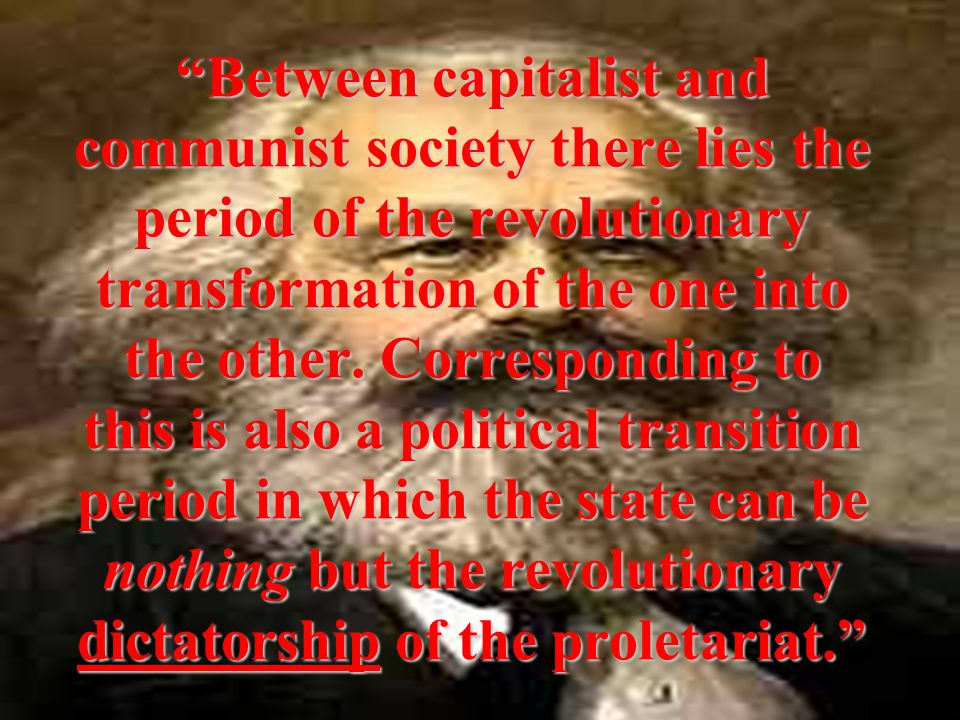 Between capitalist and communist society there lies the period of the revolutionary transformation of the one into the other.