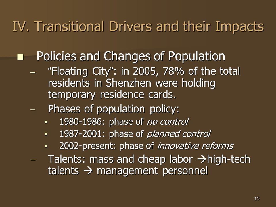 """15 IV. Transitional Drivers and their Impacts Policies and Changes of Population Policies and Changes of Population – """" Floating City """" : in 2005, 78%"""