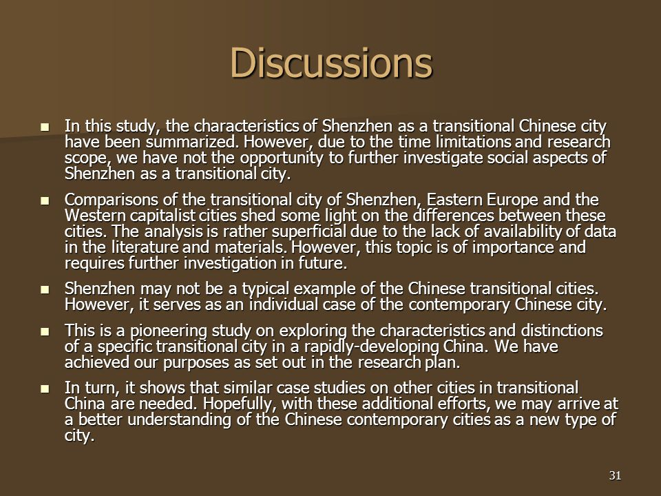 31 Discussions In this study, the characteristics of Shenzhen as a transitional Chinese city have been summarized.