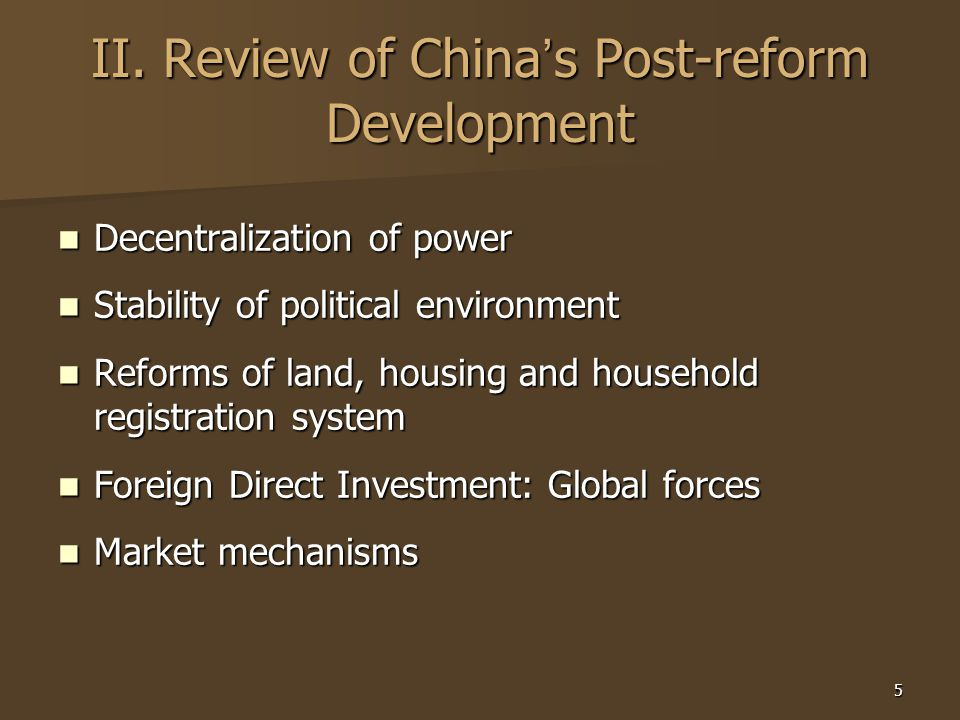 5 II. Review of China ' s Post-reform Development Decentralization of power Decentralization of power Stability of political environment Stability of