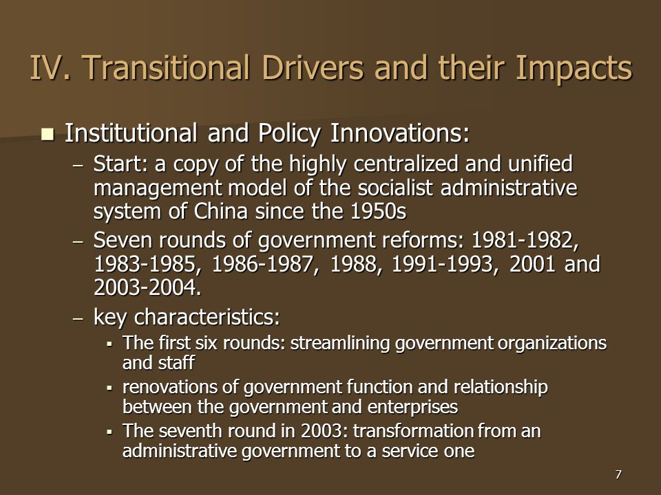 7 IV. Transitional Drivers and their Impacts Institutional and Policy Innovations: Institutional and Policy Innovations: – Start: a copy of the highly