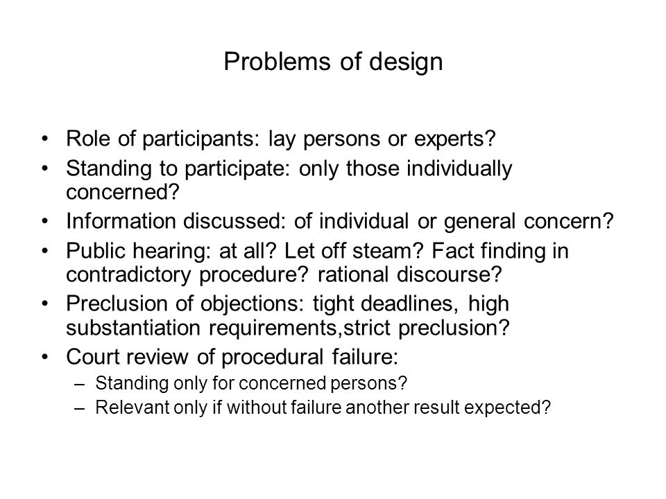 Problems of design Role of participants: lay persons or experts.