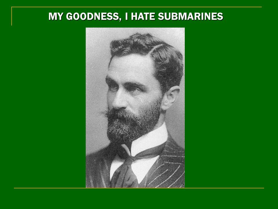 MY GOODNESS, I HATE SUBMARINES