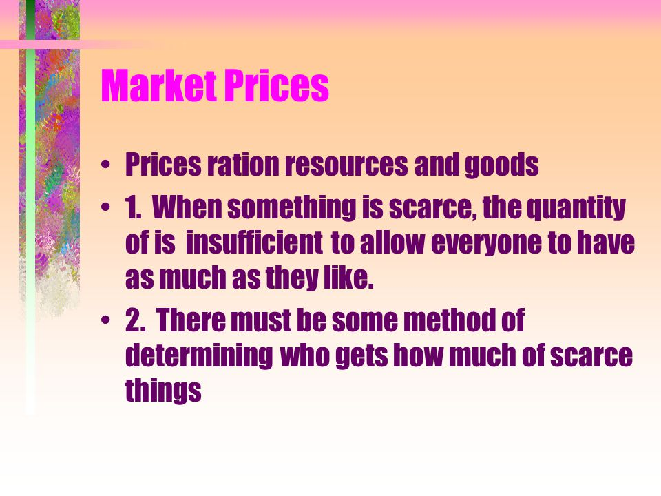 Market Prices Market prices communicate crucially important information: 1.