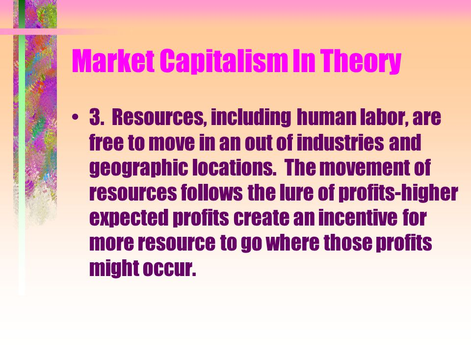 Market Capitalism In Theory 2.