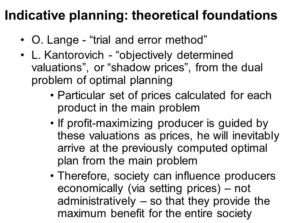 Indicative planning: theoretical foundations O. Lange - trial and error method L.