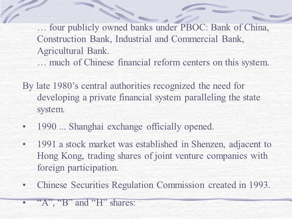 … four publicly owned banks under PBOC: Bank of China, Construction Bank, Industrial and Commercial Bank, Agricultural Bank. … much of Chinese financi