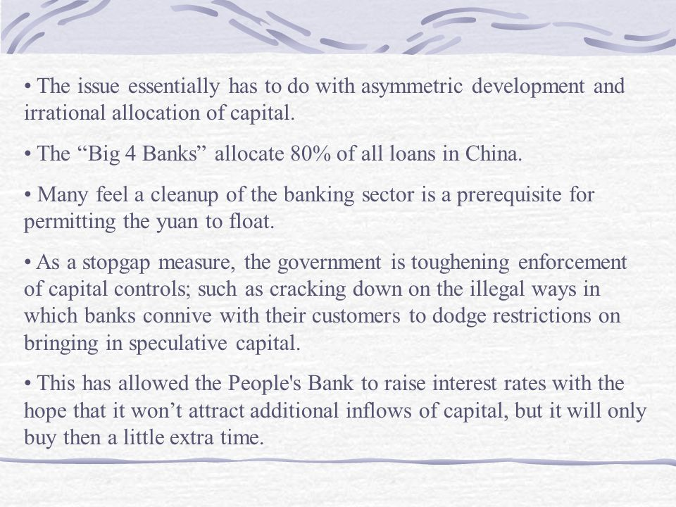 "The issue essentially has to do with asymmetric development and irrational allocation of capital. The ""Big 4 Banks"" allocate 80% of all loans in China"