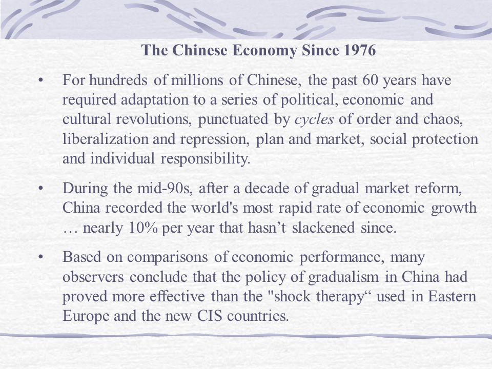 The Chinese Economy Since 1976 For hundreds of millions of Chinese, the past 60 years have required adaptation to a series of political, economic and