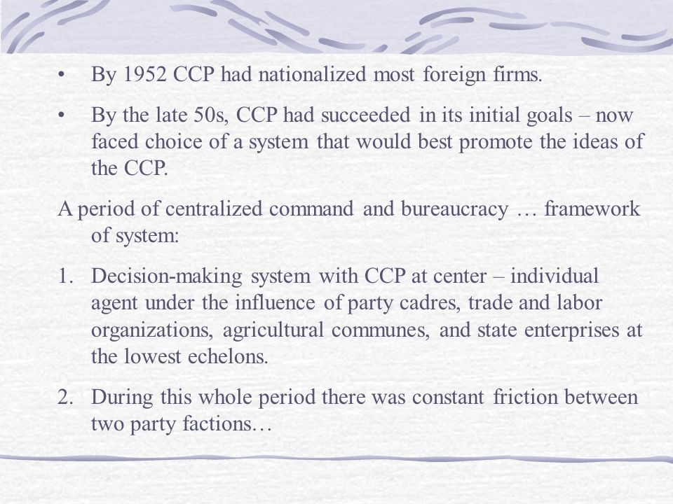 By 1952 CCP had nationalized most foreign firms.