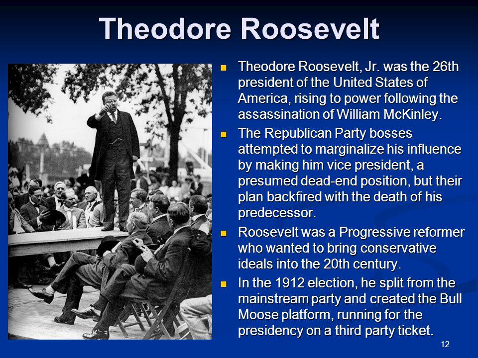 12 Theodore Roosevelt Theodore Roosevelt, Jr.