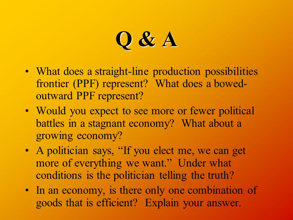 Q & A What does a straight-line production possibilities frontier (PPF) represent.