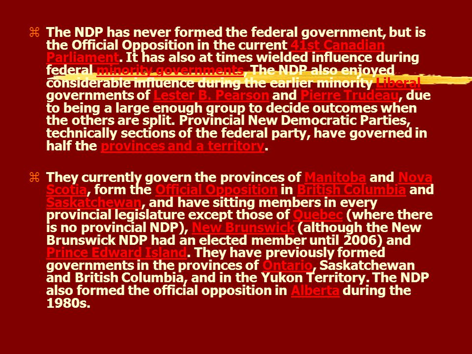 CCF/NDP zThe NDP evolved from a 1960s merger of the Canadian Labour Congress (CLC) and the Co-operative Commonwealth Federation (CCF).