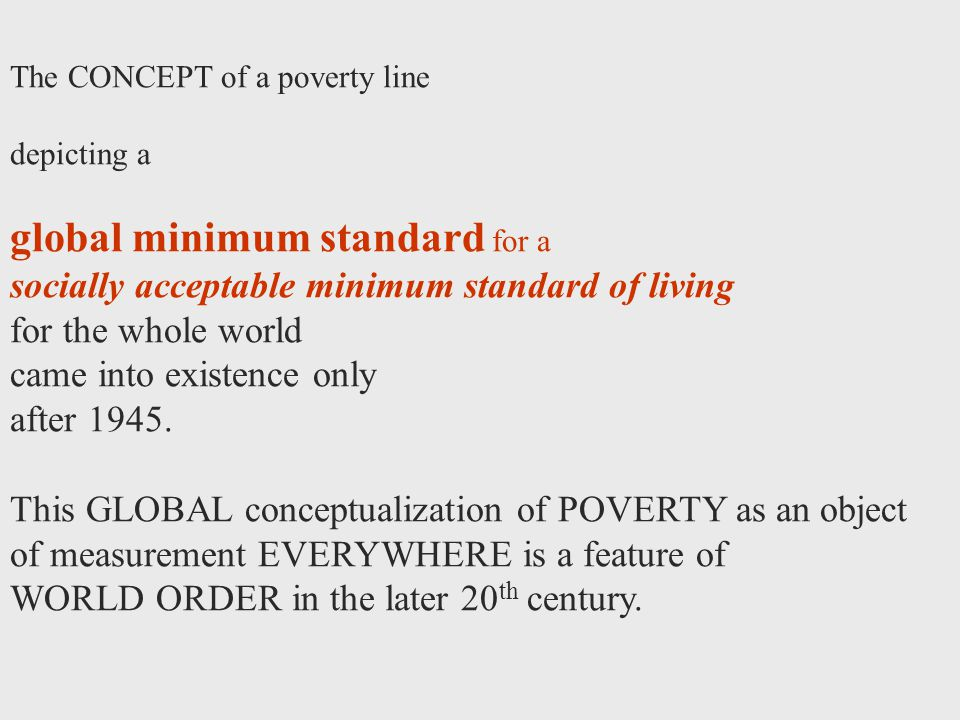 IFPRI Example of Poverty Gap Calculation Income of4 individuals in a sample: 1,2,3,4 Poverty line = Z = 3; n=4 PG = [(3-1)/3 + (3-2)/3]/4 = [(2/3) + (1/3)]/4 = [(3/3)/4] = ¼ or 0.25 Poverty gap index does not capture differences in severity of poverty.