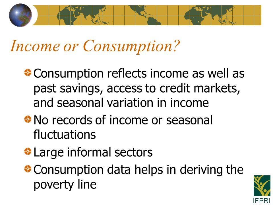 IFPRI Income or Consumption.