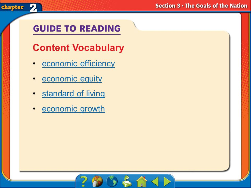 Section 3-Key Terms economic efficiency economic equity standard of living economic growth Content Vocabulary