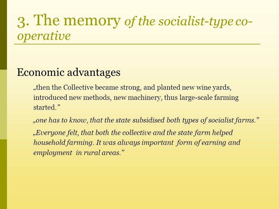 """3. The memory of the socialist-type co- operative Economic advantages """"then the Collective became strong, and planted new wine yards, introduced new m"""