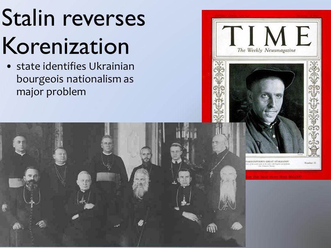 Stalin reverses Korenization state identifies Ukrainian bourgeois nationalism as major problem