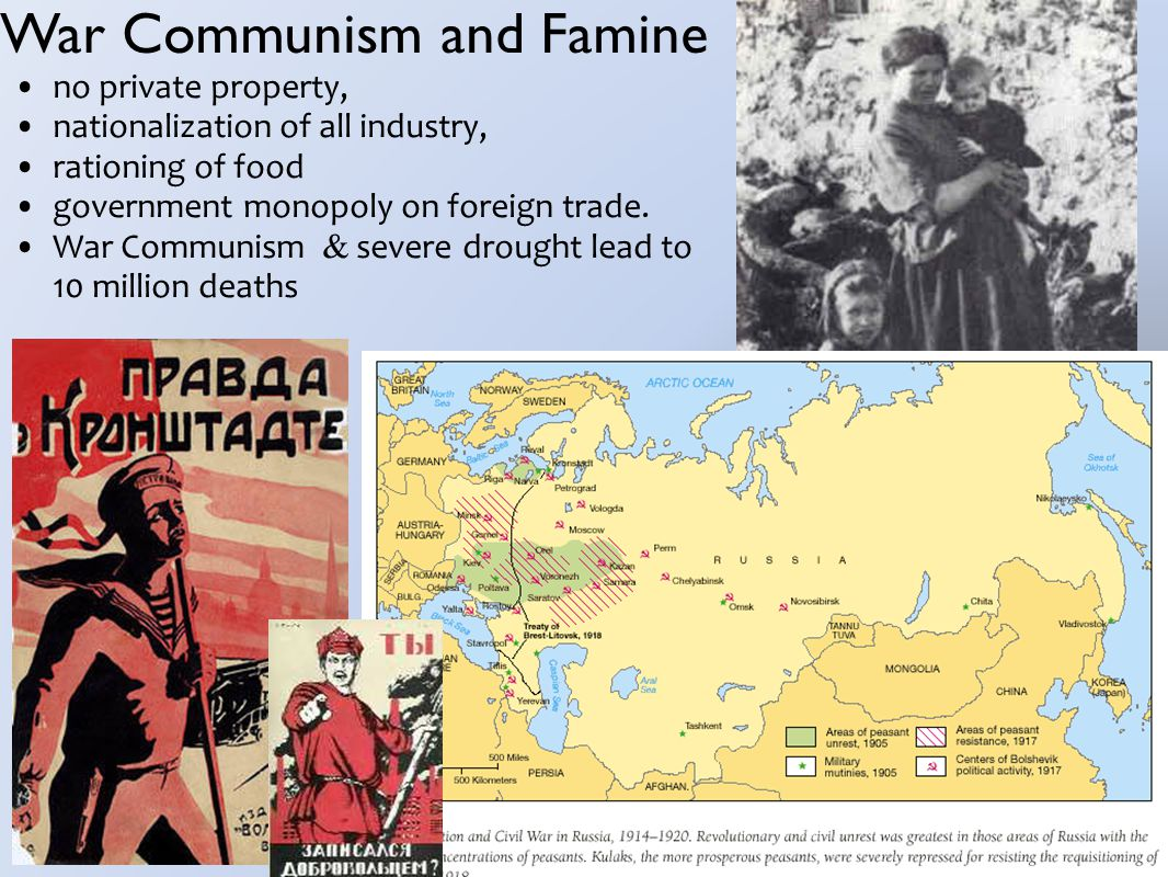 War Communism and Famine no private property, nationalization of all industry, rationing of food government monopoly on foreign trade.