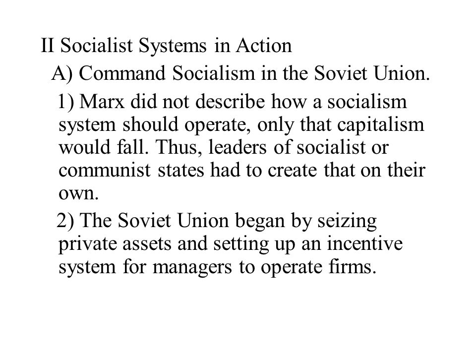 II Socialist Systems in Action A) Command Socialism in the Soviet Union.