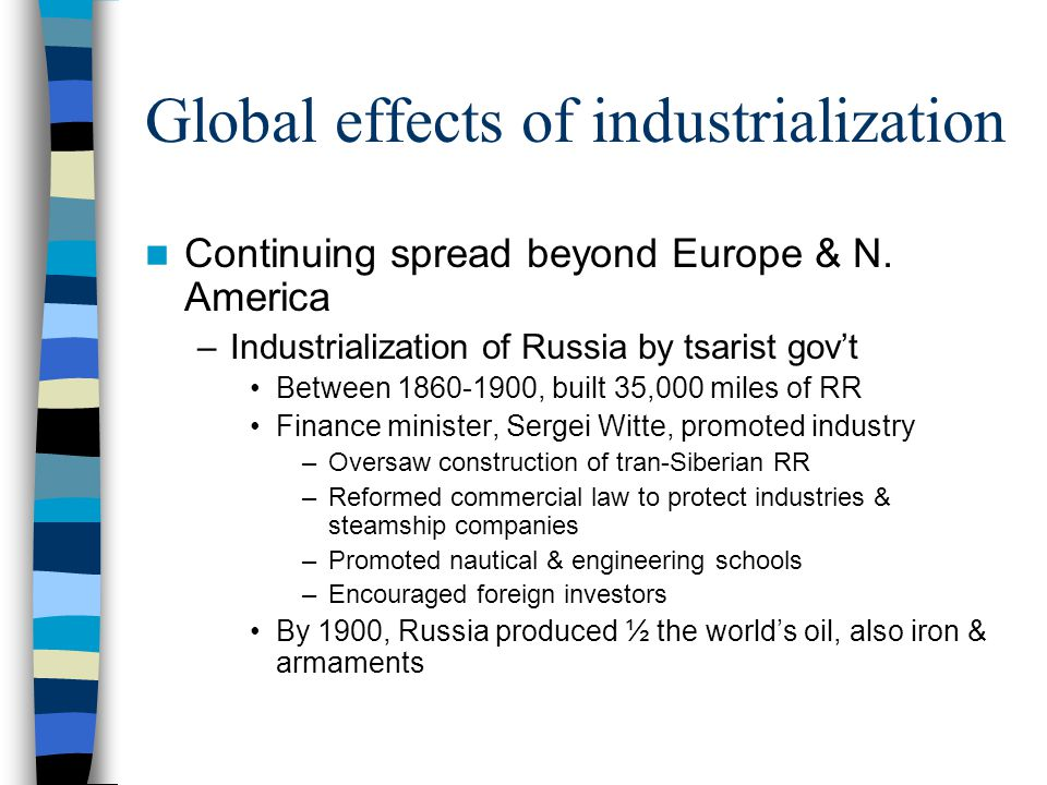 Global effects of industrialization Continuing spread beyond Europe & N.